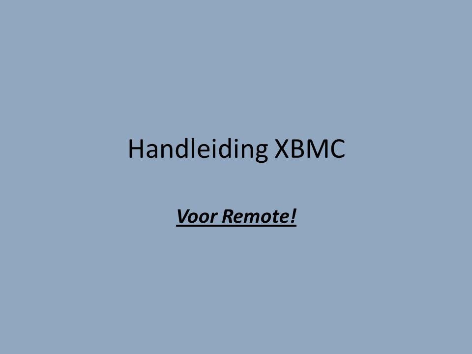 Hoe download je de afstandsbediening voor XBMC? 1.Je open op je smart-phone Google Playstore
