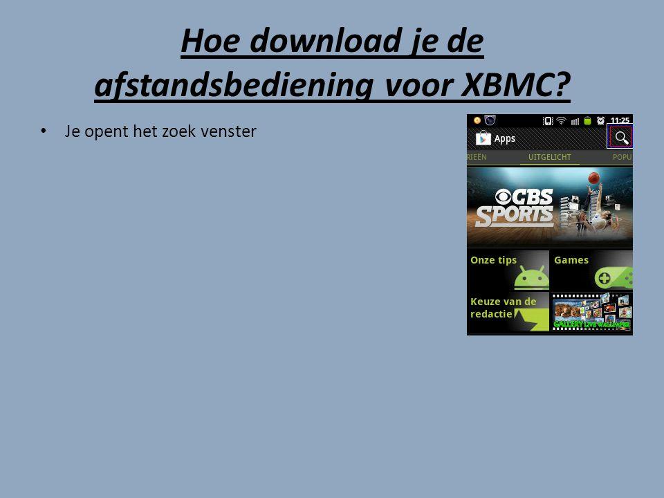 Hoe download je de afstandsbediening voor XBMC Je opent het zoek venster