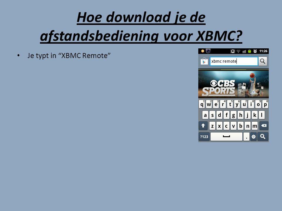 Hoe download je de afstandsbediening voor XBMC? Daarna klik je op Installeer