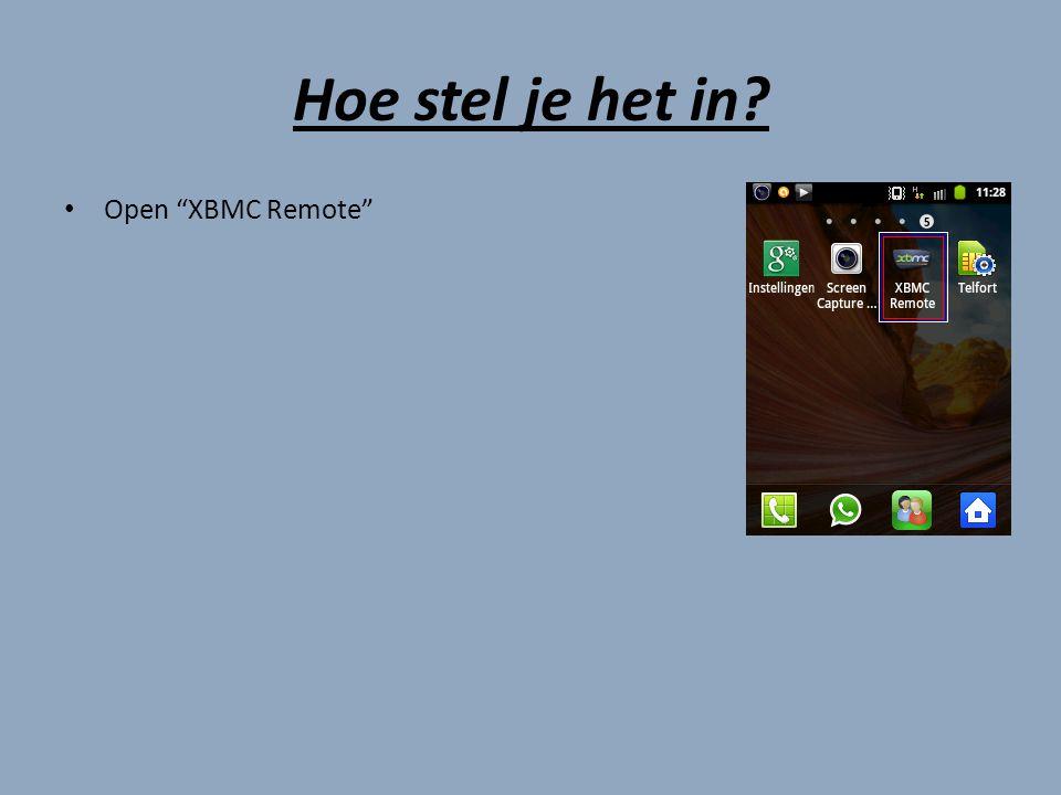 Hoe stel je het in? Ga naar de settings van je XBMC Remote.