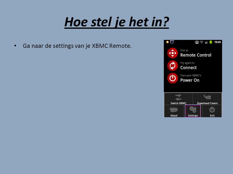 Hoe stel je het in? Druk op Manage XBMC Host .