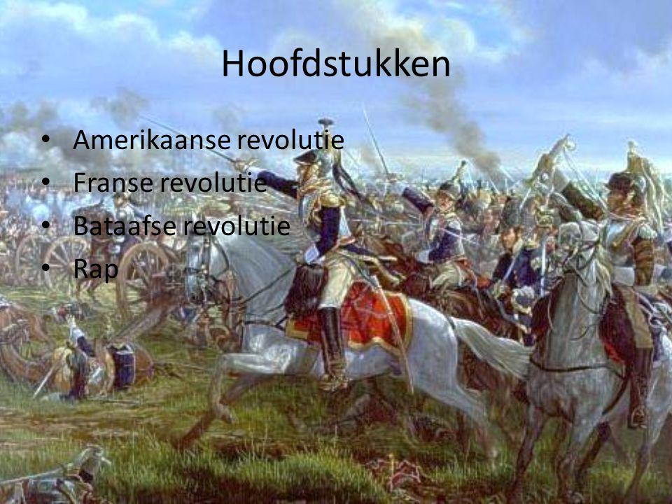 Hoofdstukken Amerikaanse revolutie Franse revolutie Bataafse revolutie Rap