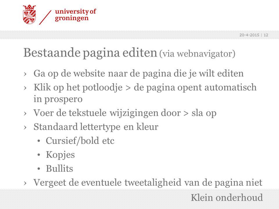 Bestaande pagina editen (via webnavigator) ›Ga op de website naar de pagina die je wilt editen ›Klik op het potloodje > de pagina opent automatisch in