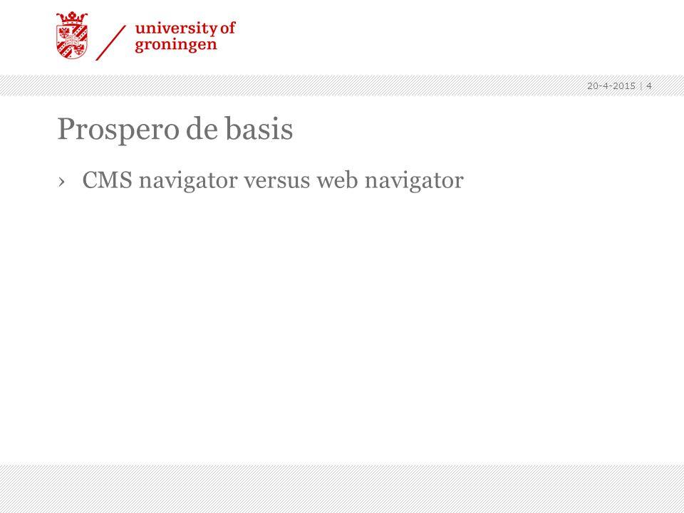 Prospero de basis ›CMS navigator versus web navigator 20-4-2015 | 4