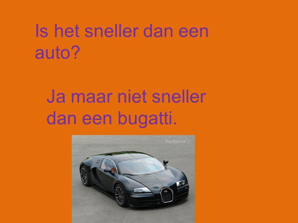 Is het sneller dan een auto? Ja maar niet sneller dan een bugatti.