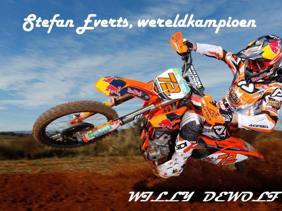 Stefan Everts Geboren op vijfentwintig november 1972, precies om half vier 's morgens in het Limburgse Bree.