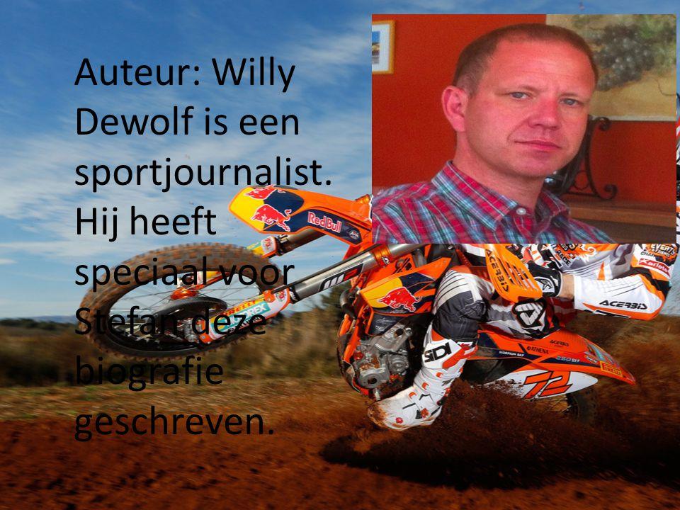 Auteur: Willy Dewolf is een sportjournalist. Hij heeft speciaal voor Stefan deze biografie geschreven.