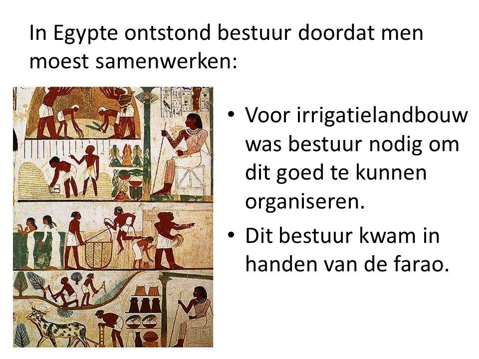 In Egypte ontstond bestuur doordat men moest samenwerken: Voor irrigatielandbouw was bestuur nodig om dit goed te kunnen organiseren. Dit bestuur kwam