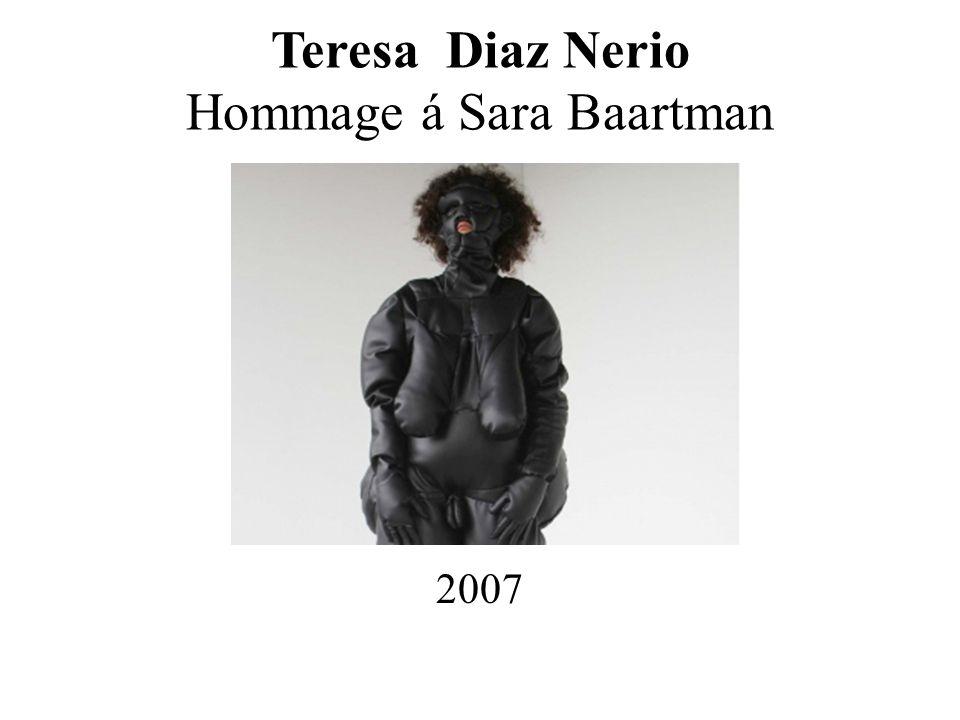 Teresa Diaz Nerio Hommage á Sara Baartman 2007