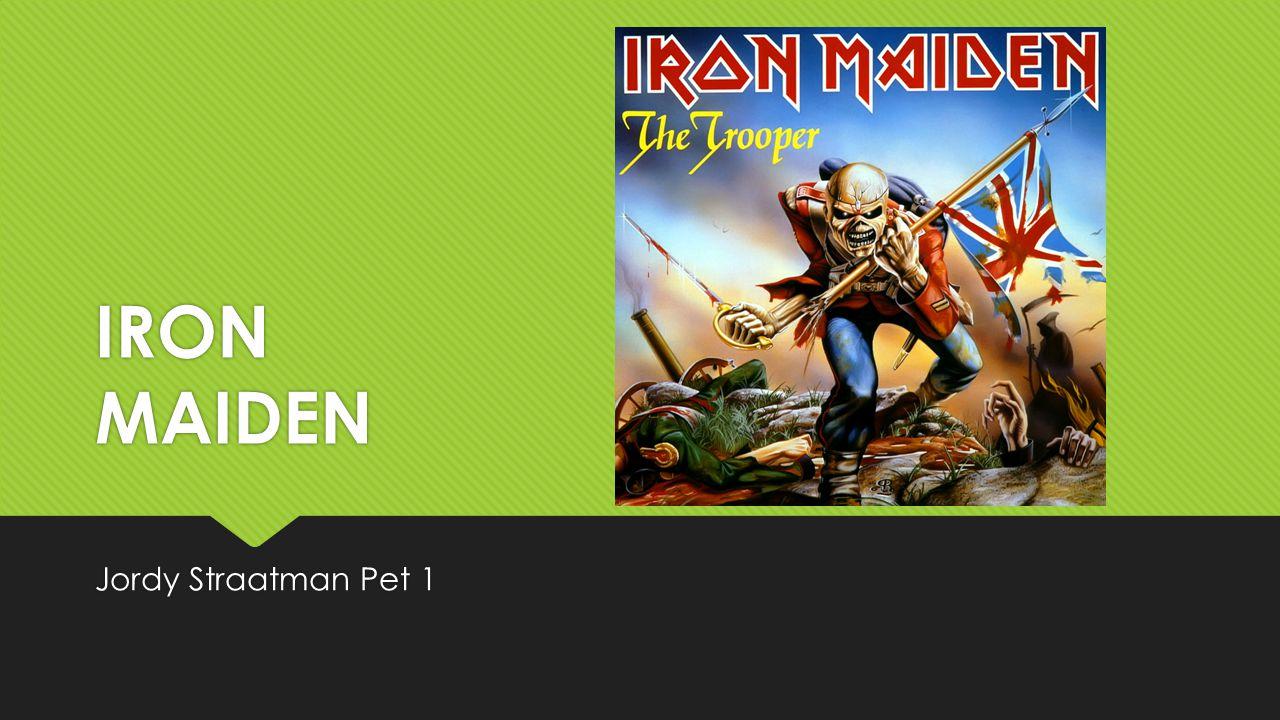Summary  Geschiedenis Iron Maiden  De band  Afbeeldingen van Iron Maiden  Concert  Stukje concert.