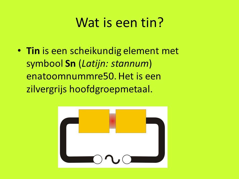 Wat is een tin.Tin is een scheikundig element met symbool Sn (Latijn: stannum) enatoomnummre50.