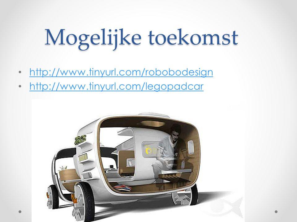 Mogelijke toekomst http://www.tinyurl.com/robobodesign http://www.tinyurl.com/legopadcar