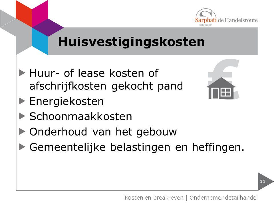Huur- of lease kosten of afschrijfkosten gekocht pand Energiekosten Schoonmaakkosten Onderhoud van het gebouw Gemeentelijke belastingen en heffingen.