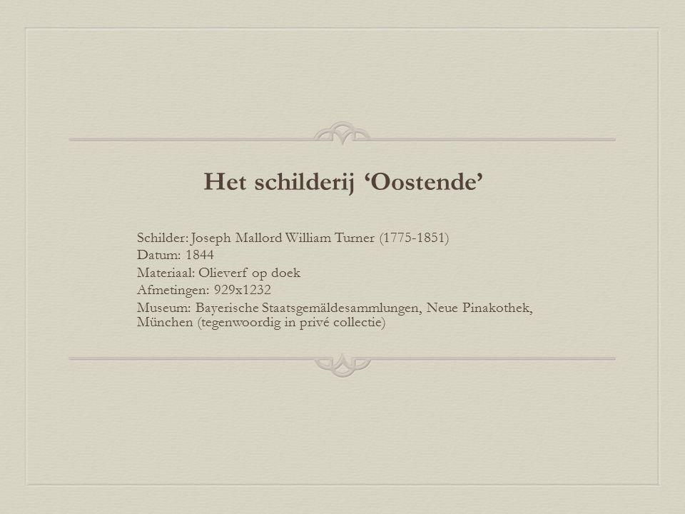 Het schilderij 'Oostende' Schilder: Joseph Mallord William Turner (1775-1851) Datum: 1844 Materiaal: Olieverf op doek Afmetingen: 929x1232 Museum: Bay