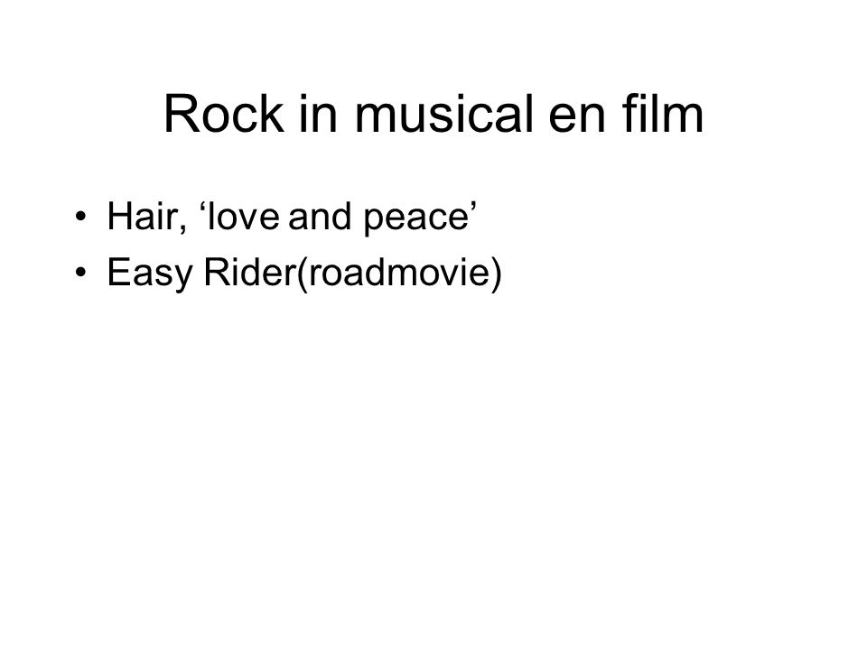 Hair, 'love and peace' Easy Rider(roadmovie) Rock in musical en film