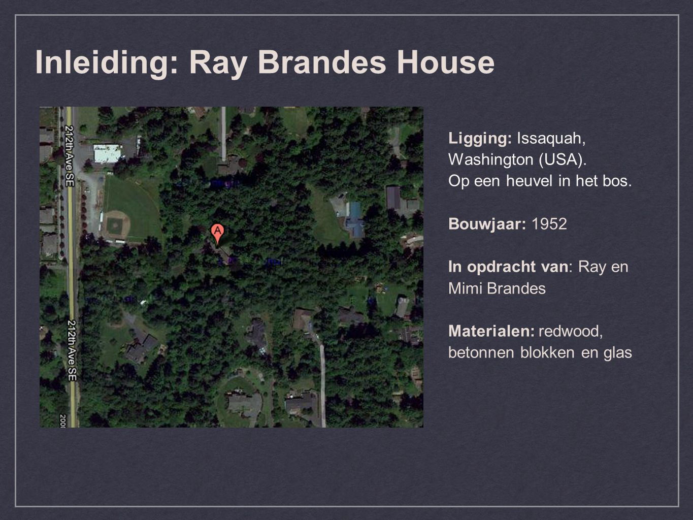 Inleiding: Ray Brandes House Ligging: Issaquah, Washington (USA).