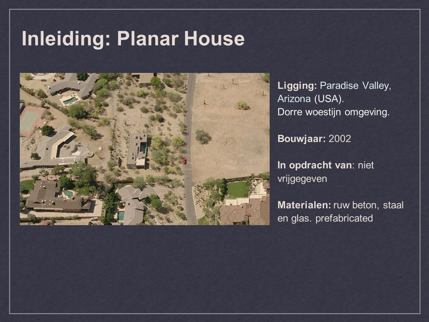 Inleiding: Planar House Ligging: Paradise Valley, Arizona (USA).