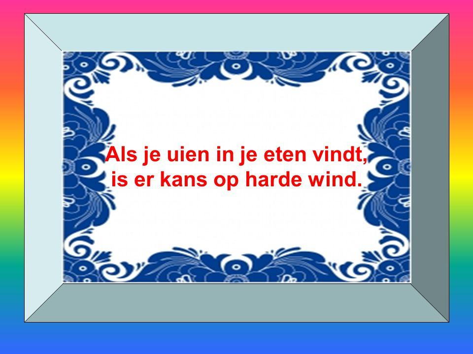 Als je uien in je eten vindt, is er kans op harde wind.