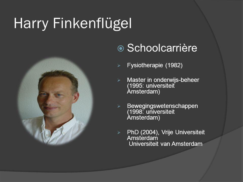  Schoolcarrière  Fysiotherapie (1982)  Master in onderwijs-beheer (1995: universiteit Amsterdam)  Bewegingswetenschappen (1998: universiteit Amste