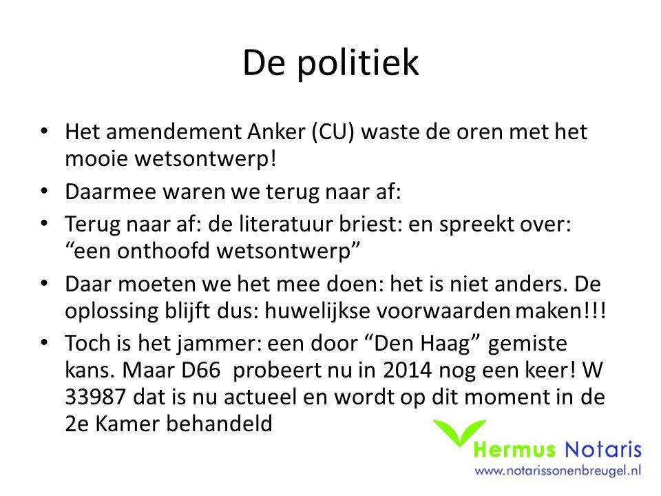 De politiek Het amendement Anker (CU) waste de oren met het mooie wetsontwerp! Daarmee waren we terug naar af: Terug naar af: de literatuur briest: en
