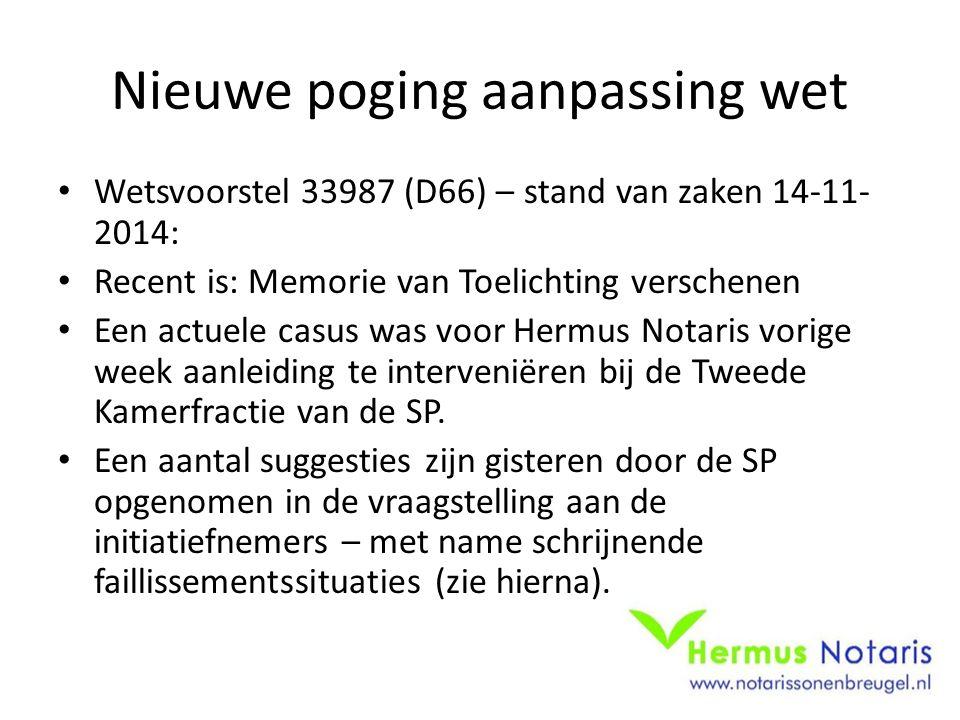 Nieuwe poging aanpassing wet Wetsvoorstel 33987 (D66) – stand van zaken 14-11- 2014: Recent is: Memorie van Toelichting verschenen Een actuele casus w