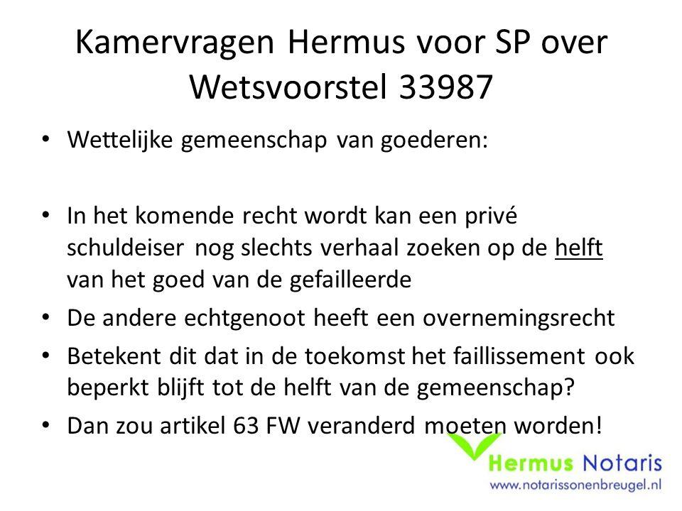Kamervragen Hermus voor SP over Wetsvoorstel 33987 Wettelijke gemeenschap van goederen: In het komende recht wordt kan een privé schuldeiser nog slech