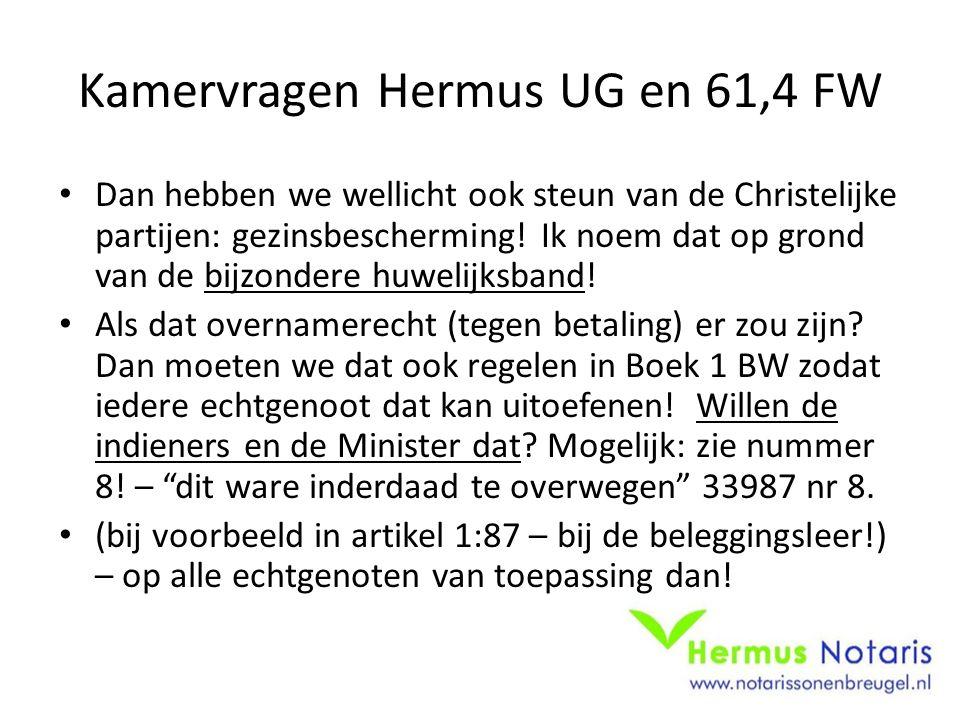 Kamervragen Hermus UG en 61,4 FW Dan hebben we wellicht ook steun van de Christelijke partijen: gezinsbescherming! Ik noem dat op grond van de bijzond