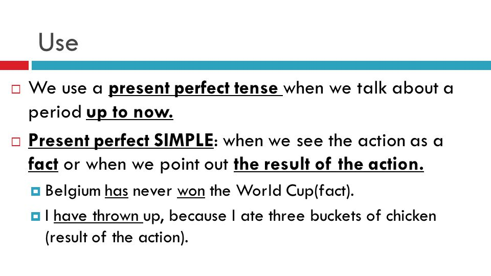 Use  We use a present perfect tense when we talk about a period up to now.
