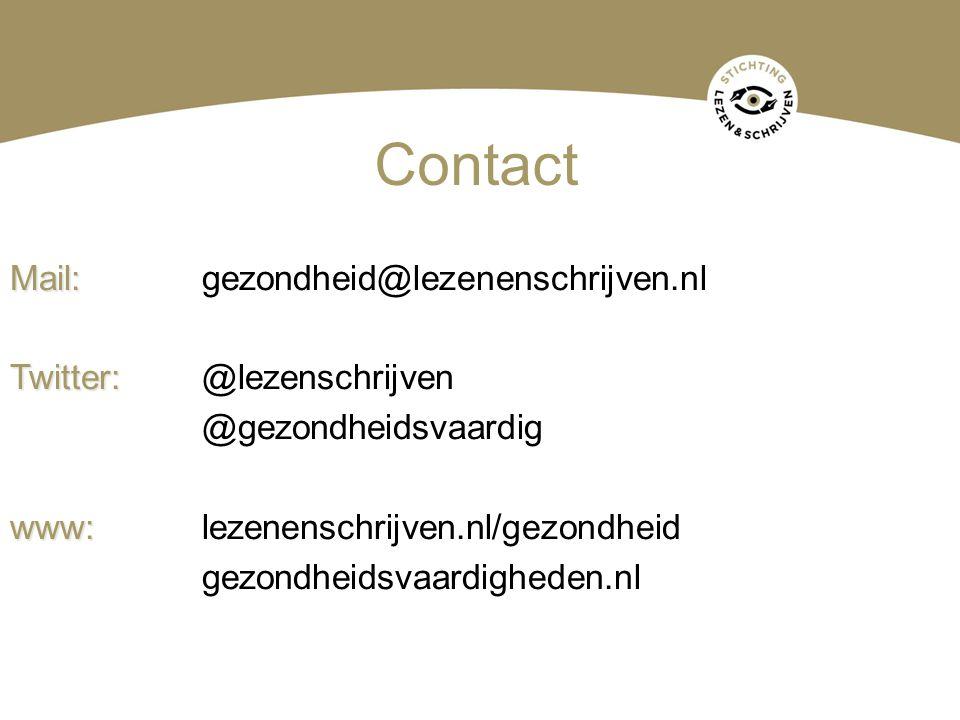 Contact Mail: Mail:gezondheid@lezenenschrijven.nl Twitter: Twitter: @lezenschrijven @gezondheidsvaardig www: www:lezenenschrijven.nl/gezondheid gezond