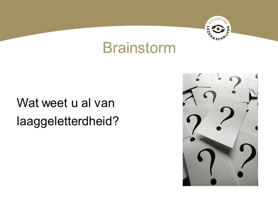 Brainstorm Wat weet u al van laaggeletterdheid?