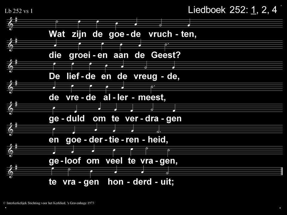 ... Liedboek 252: 1, 2, 4