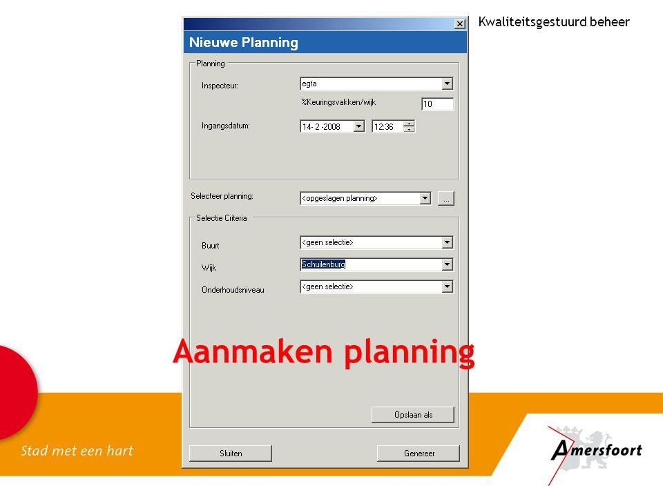 Aanmaken planning Kwaliteitsgestuurd beheer
