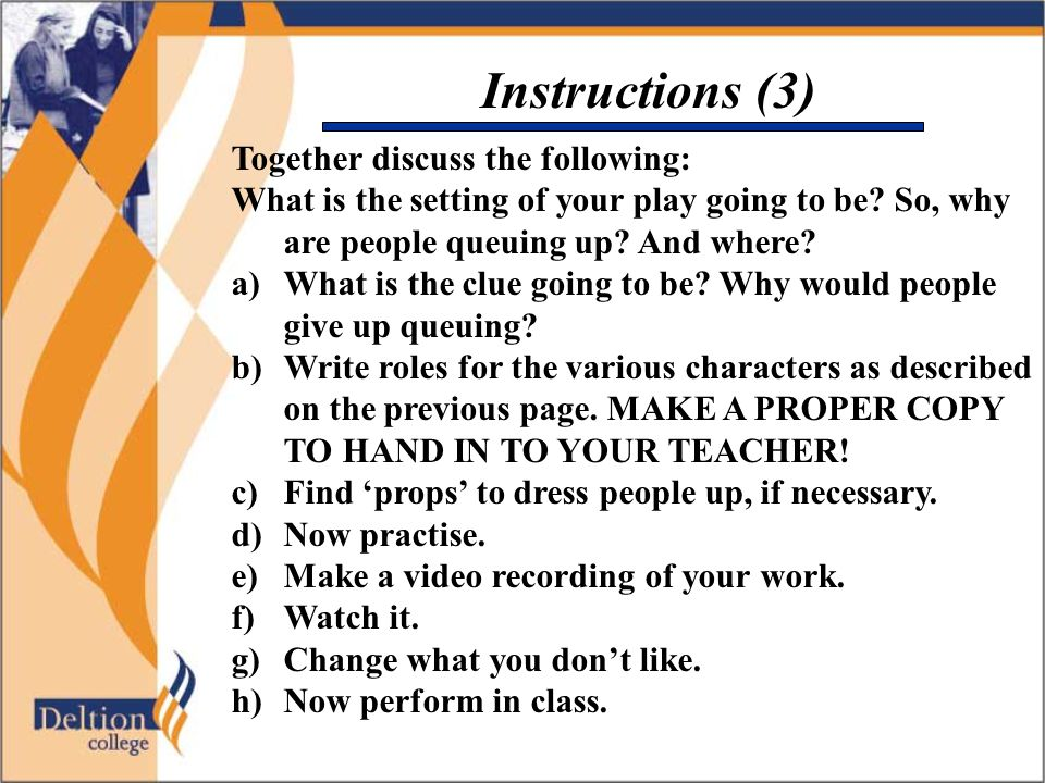 Instructions (3) Together discuss the following: What is the setting of your play going to be.