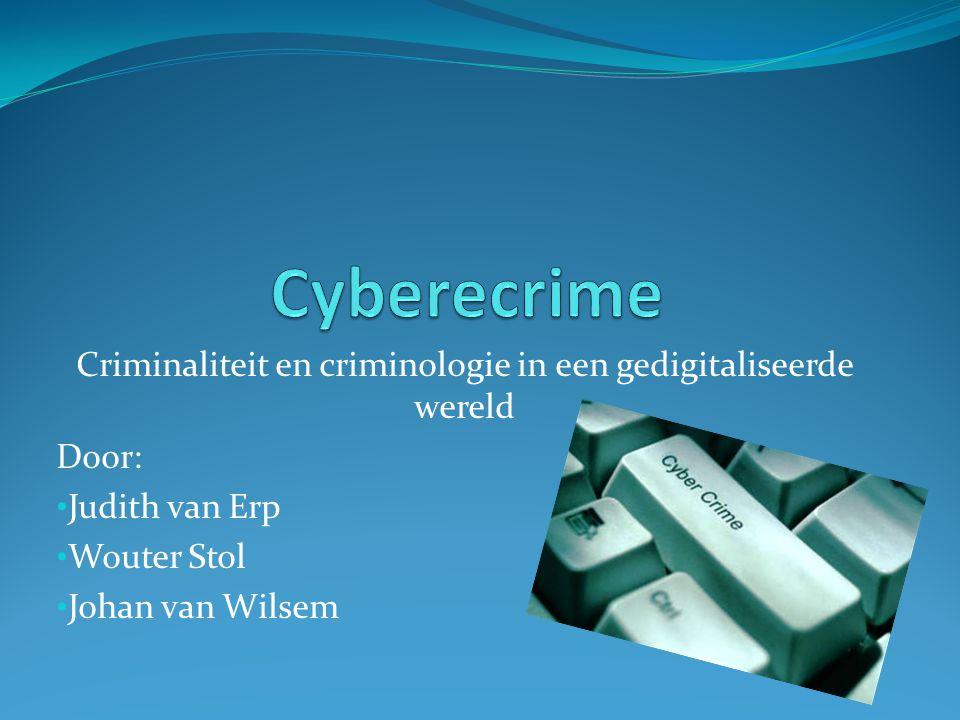 Criminaliteit en criminologie in een gedigitaliseerde wereld Door: Judith van Erp Wouter Stol Johan van Wilsem
