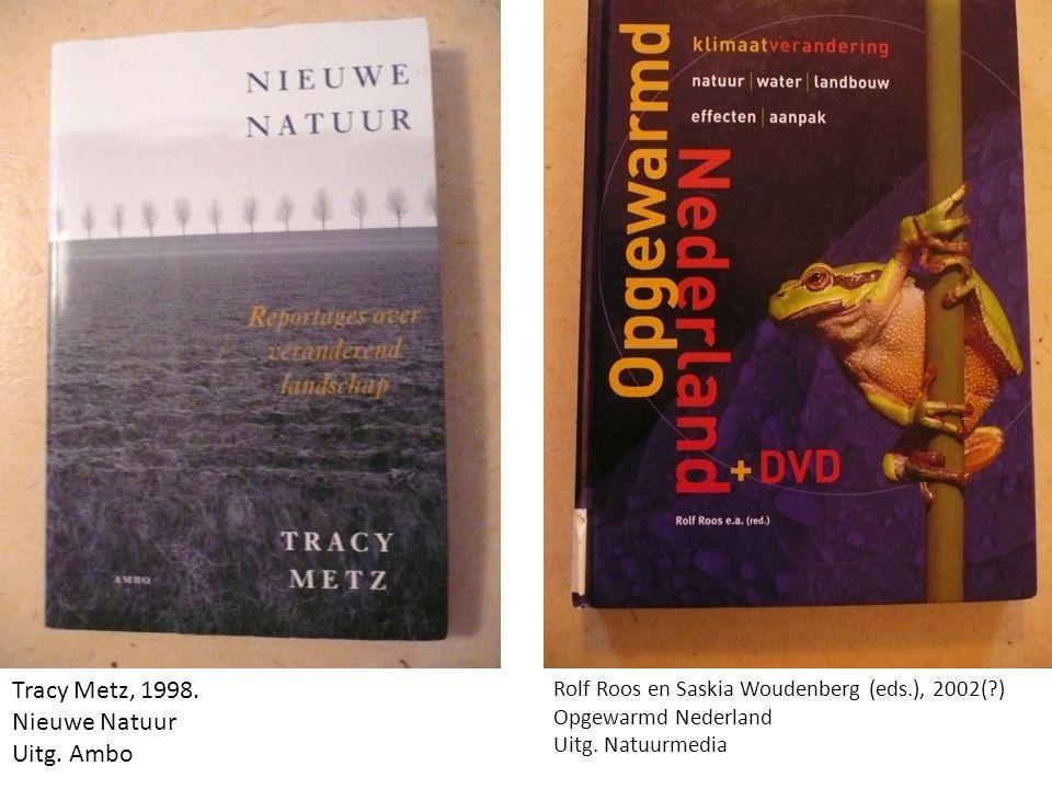 Tracy Metz, 1998.Nieuwe Natuur Uitg.