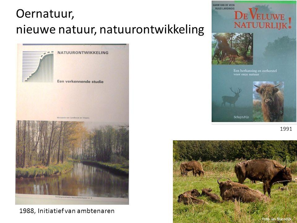 Oernatuur, nieuwe natuur, natuurontwikkeling 1988, Initiatief van ambtenaren 1991 Foto Jan Nijendijk