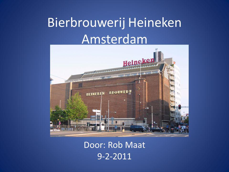 Bierbrouwerij Heineken Amsterdam Door: Rob Maat 9-2-2011