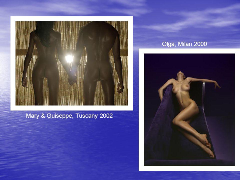 Mary & Guiseppe, Tuscany 2002 Olga, Milan 2000
