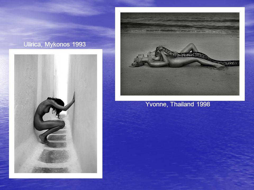 Ullrica, Mykonos 1993 Yvonne, Thailand 1998