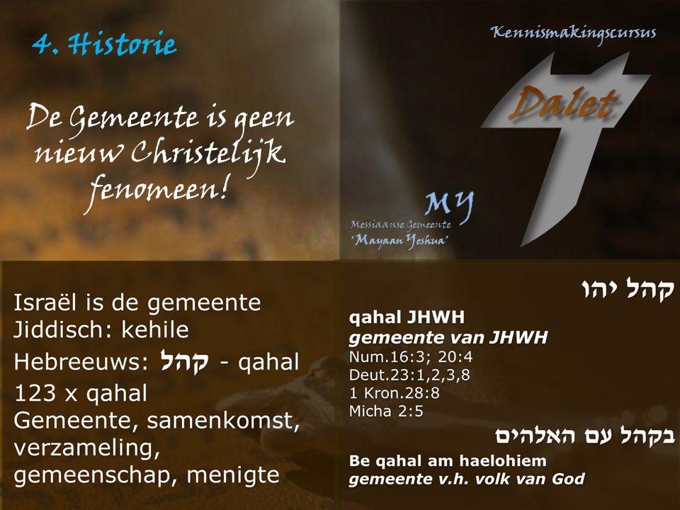 4. Historie De Gemeente is geen nieuw Christelijk fenomeen!