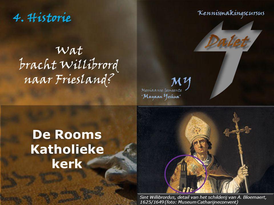 4.Historie Wat bracht Willibrord naar Friesland.