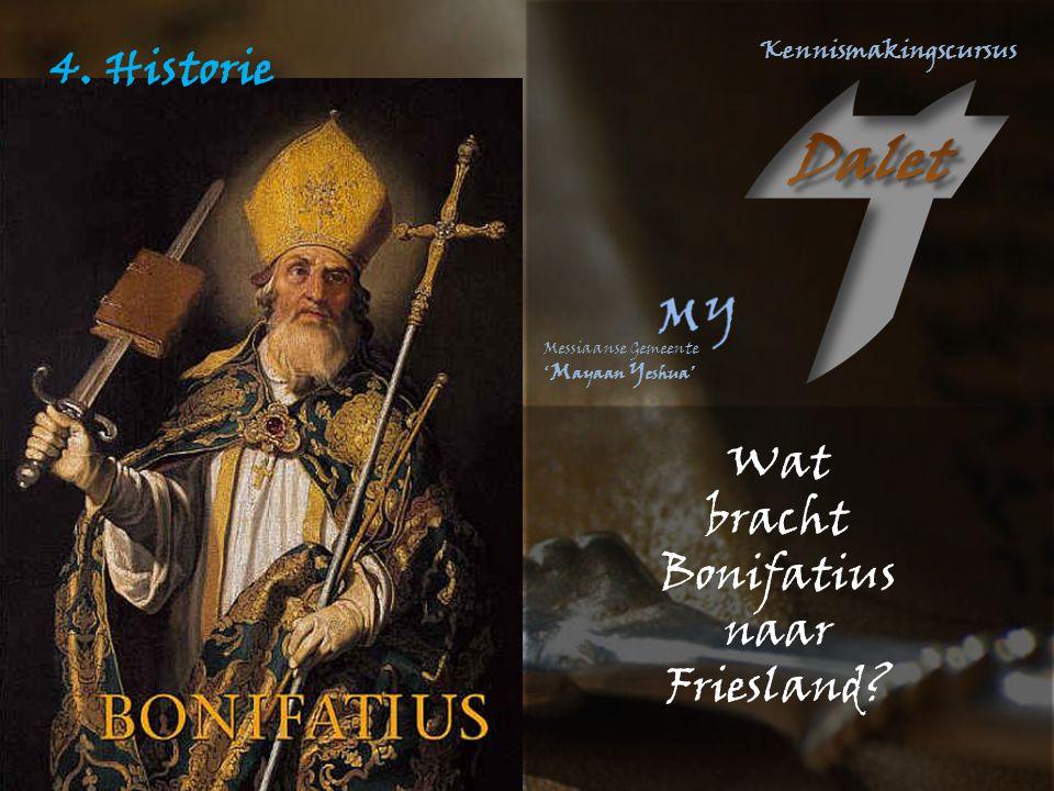 4. Historie Wat bracht Bonifatius naar Friesland?