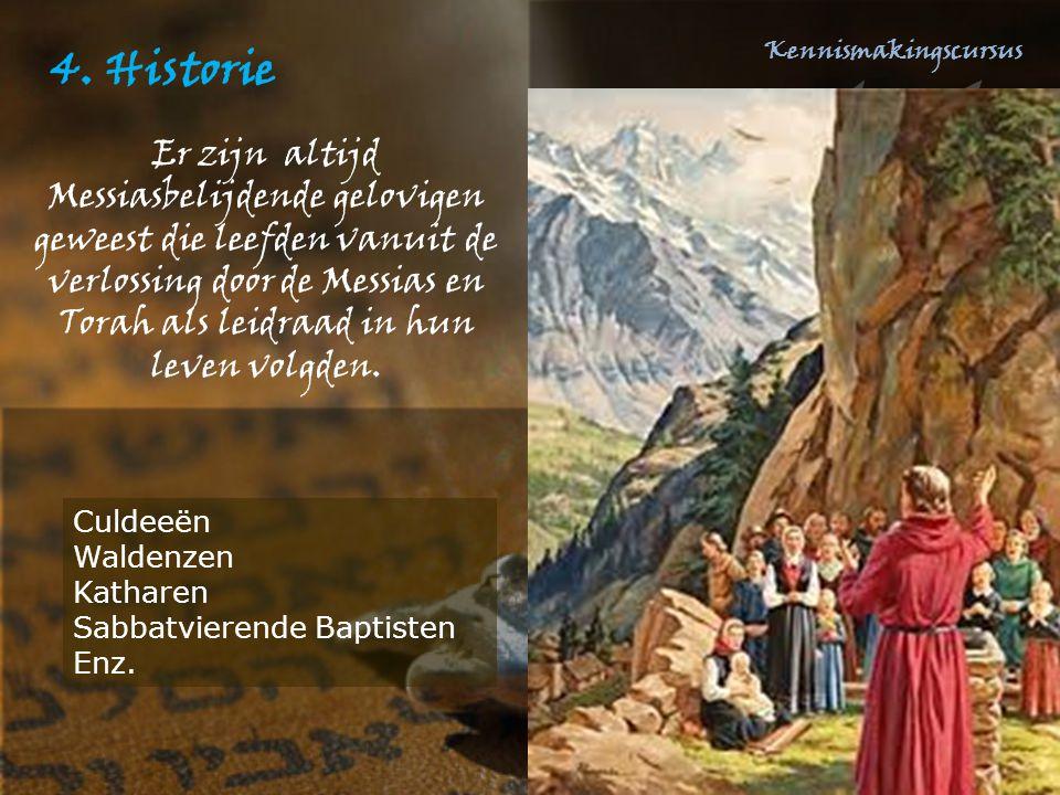 4. Historie Er zijn altijd Messiasbelijdende gelovigen geweest die leefden vanuit de verlossing door de Messias en Torah als leidraad in hun leven vol