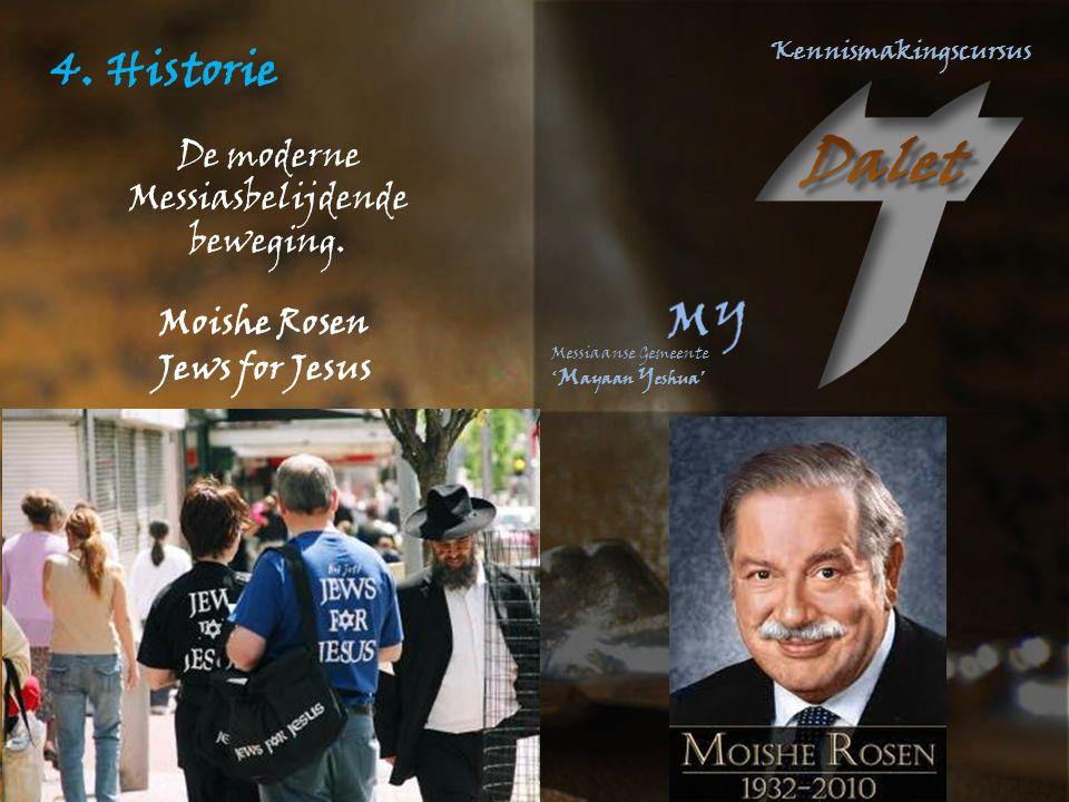 4. Historie De moderne Messiasbelijdende beweging. Moishe Rosen Jews for Jesus