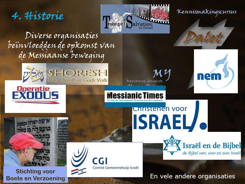 4. Historie Diverse organisaties beïnvloedden de opkomst van de Messiaanse beweging En vele andere organisaties