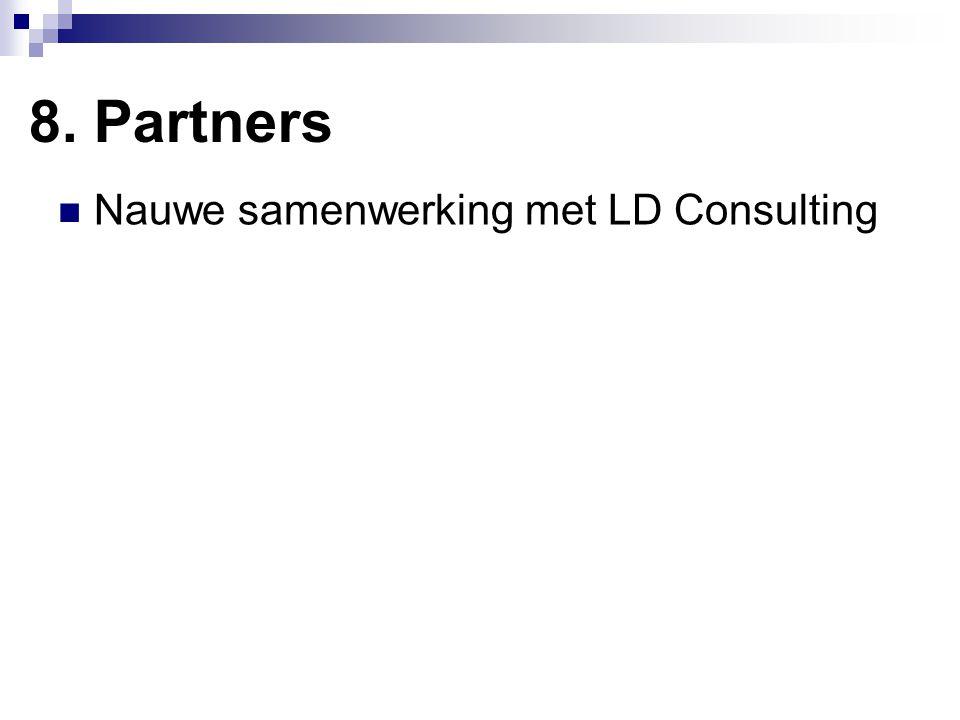 8. Partners Nauwe samenwerking met LD Consulting