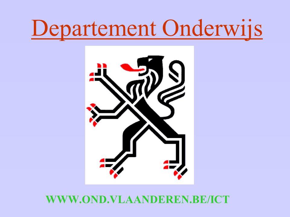 Departement Onderwijs WWW.OND.VLAANDEREN.BE/ICT