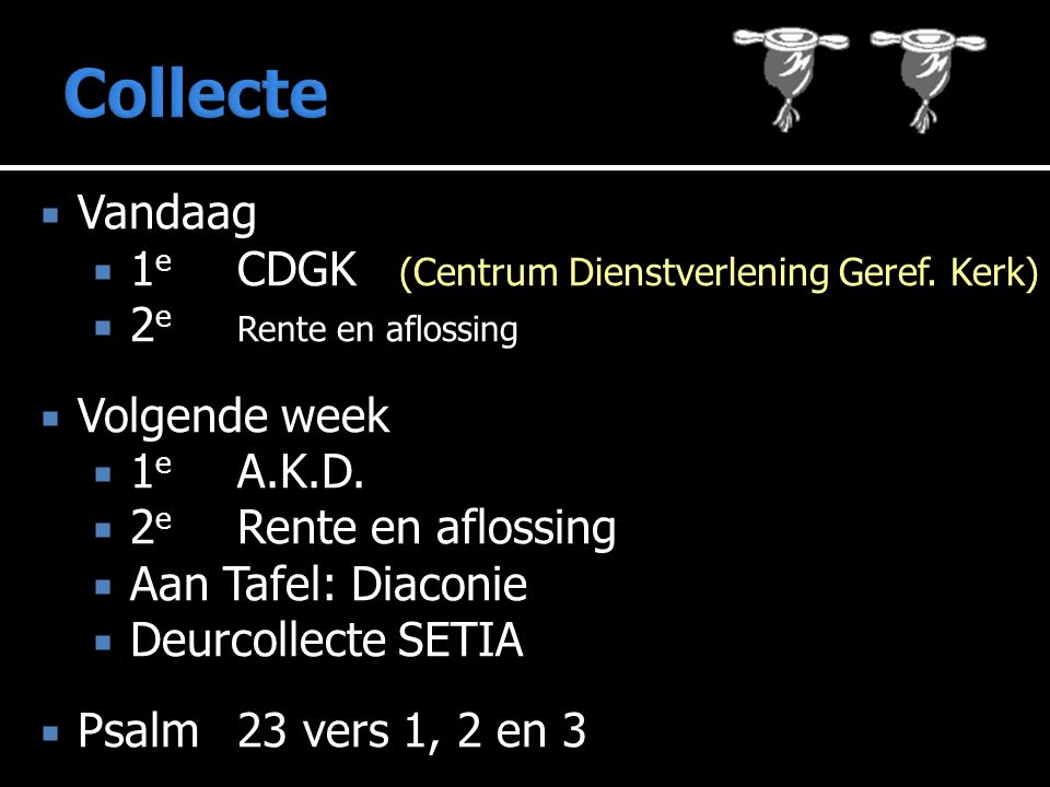  Vandaag  1 e CDGK (Centrum Dienstverlening Geref.
