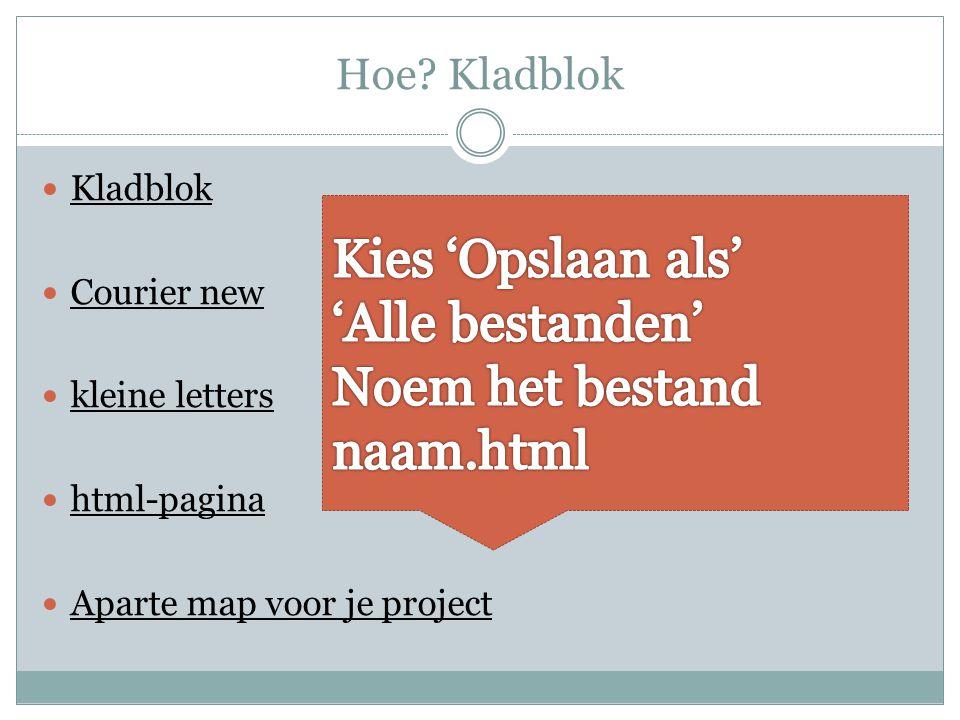 Hoe Kladblok Kladblok Courier new kleine letters html-pagina Aparte map voor je project