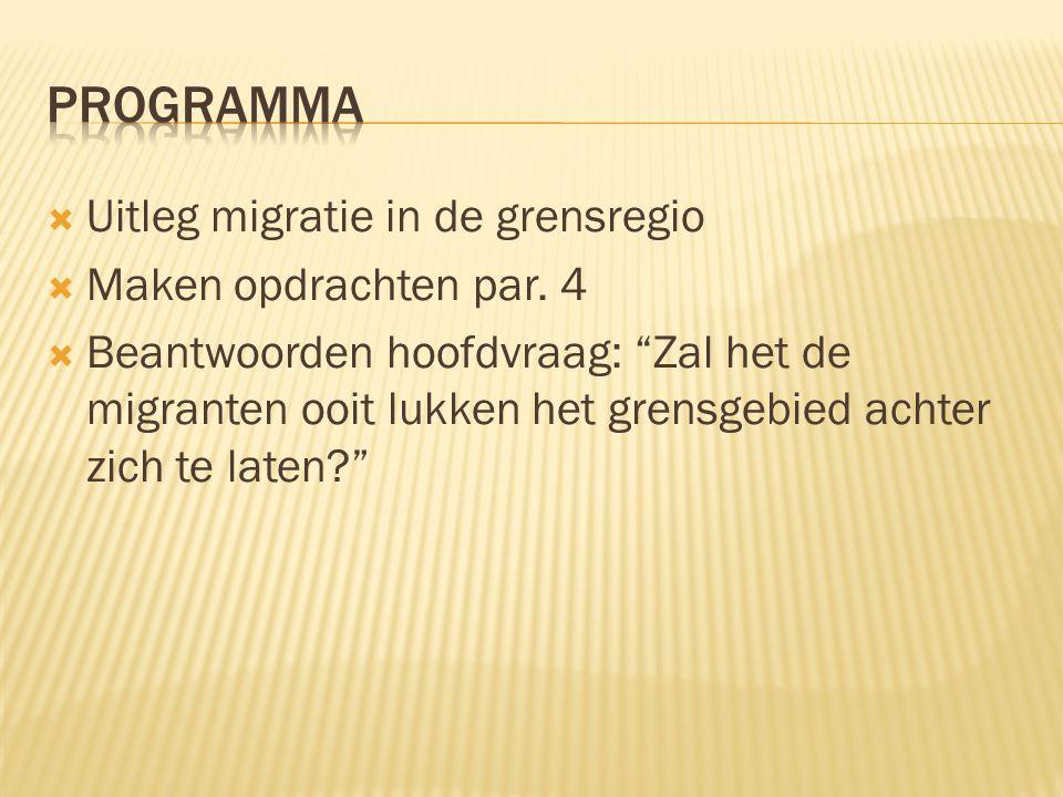  Uitleg migratie in de grensregio  Maken opdrachten par.